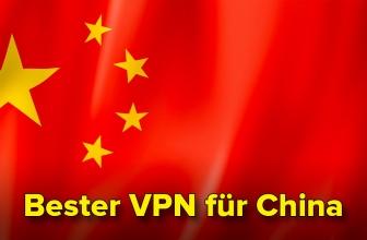 Welches ist das beste China VPN im Jahr 2021?