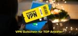 VPN Gutschein: Mega Rabatte für top VPN Anbieter