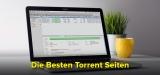 Wie man sicher die besten Torrents downloaden kann 2021